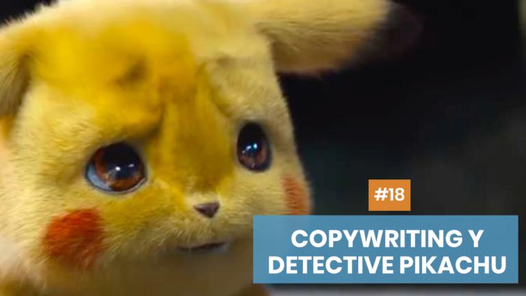 Copymelo #18: Lecciones de copywriting de «Detective Pikachu»