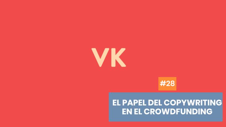Copymelo #28: El papel del copywriting en una campaña de crowdfunding