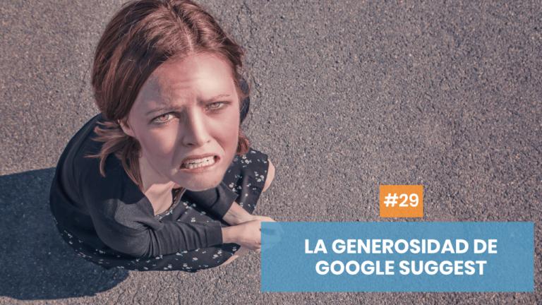 Copymelo #29: Google Suggest y la generosidad de Alphabet