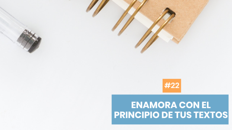 Copymelo #22: Enamora con el principio de tus textos