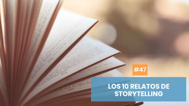 Copymelo #47: Los 10 retos del relato de storytelling