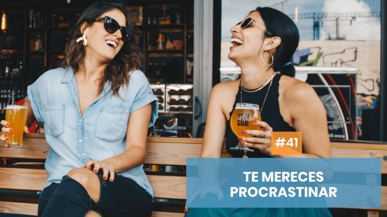 Copymelo #41: Te mereces procrastinar