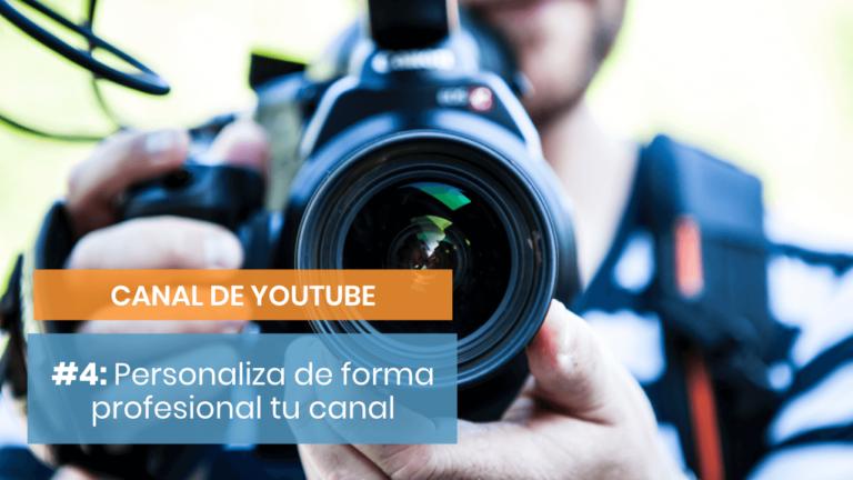 Crear un canal de YouTube #4: Personaliza tu espacio y potencia tu marca