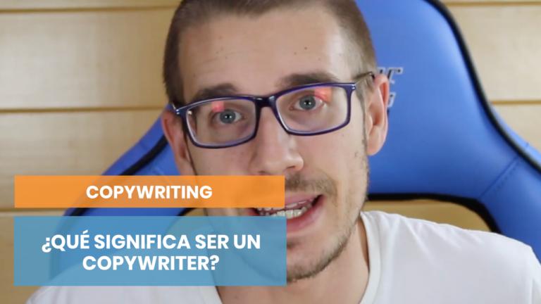 ¿Qué es un copywriter?: cómo explicar nuestra profesión