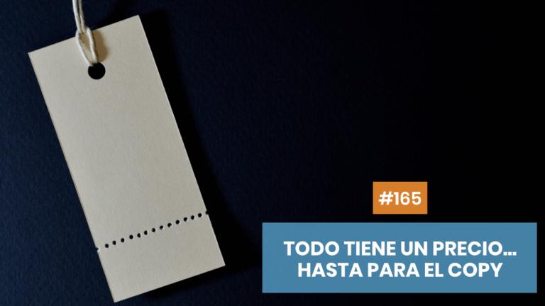 Copymelo #165: Todo tiene un precio... hasta el copywriting