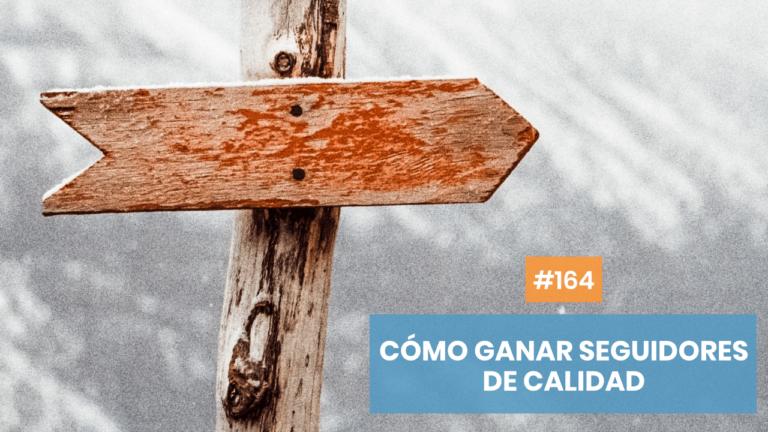Copymelo #164: Cómo ganar seguidores de calidad en Instagram