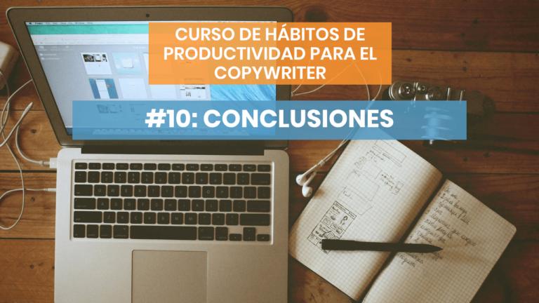 Hábitos de productividad #10: ¿Qué debes recordar de este curso?