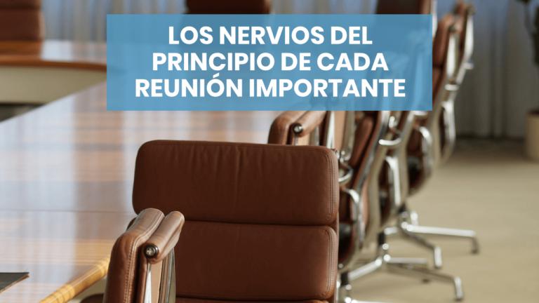 Los nervios del principio de cada reunión importante