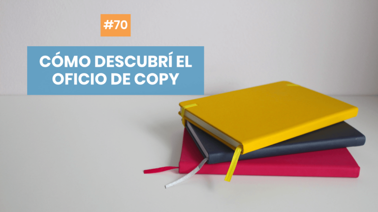 Copymelo #70: Cómo descubrí el oficio del copywriter