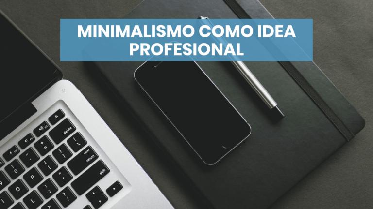 Minimalismo como idea profesional