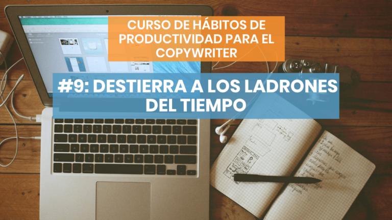 Hábitos de productividad #9:Evita a los ladrones del tiempo