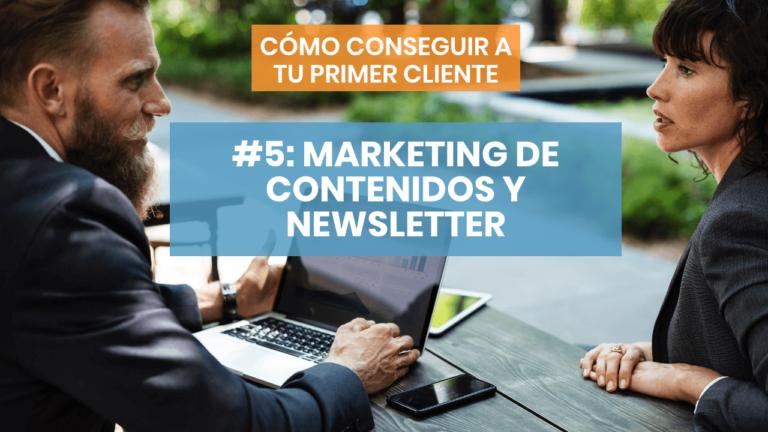 Cómo conseguir a tu primer cliente #5: Marketing de contenidos