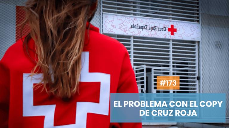 Copymelo #173: Mi problema con el copywriting en Cruz Roja
