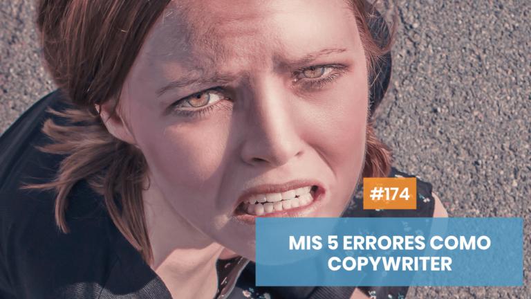 Copymelo #174: Los 5 grandes errores que cometí como copywriter emprendedor
