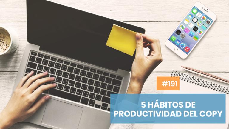 Copymelo #191: Los 5 hábitos que impulsarán tu trabajo de copywriter