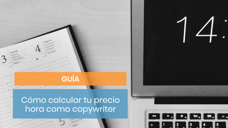 Guía de cómo calcular tu precio hora como copywriter