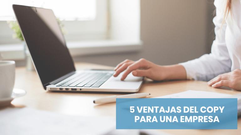 5 ventajas de trabajar como copy en una empresa
