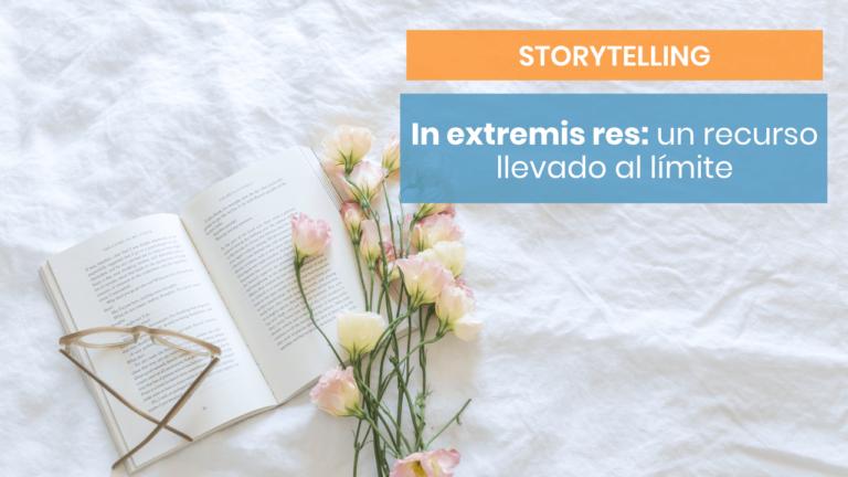 In Extremis Res: un recurso narrativo llevado al límite
