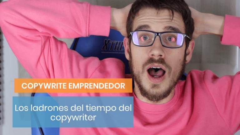 Los 3 ladrones de tiempo que boicotean tu copywriting
