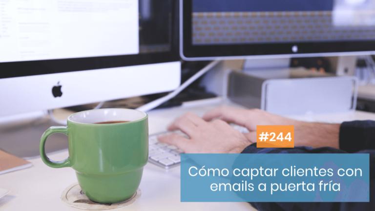 Copymelo #244: Cómo conseguir clientes con emails a puerta fría