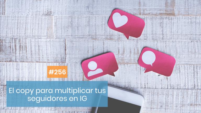 Copymelo #256: Cómo utilizar el copy para multiplicar tus seguidores en Instagram