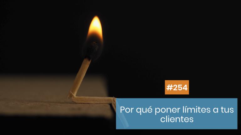 Copymelo #254: Pon límites a tus clientes... ¡o te comerán!