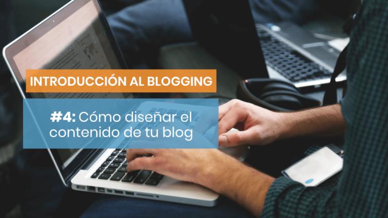 Introducción al blogging #4: Cómo diseñar un plan del contenido de tu blog