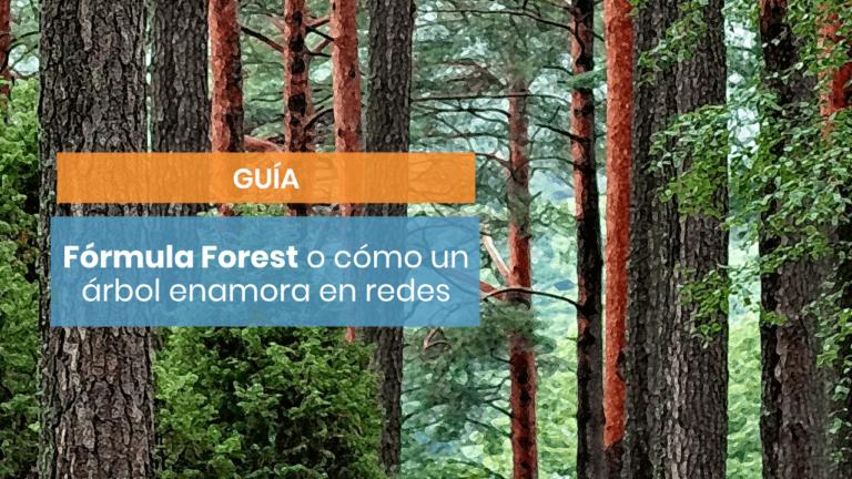 Guía de la Fórmula Forest o cómo un árbol conquista en redes sociales