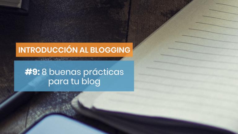 Introducción al blogging #9: 8 claves para mantener la constancia con tu blog