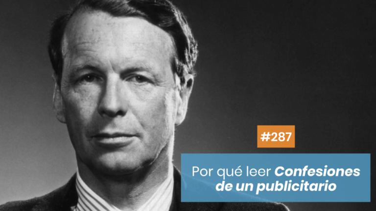 Copymelo #287: Por qué tienes que leer «Confesiones de un publicitario»
