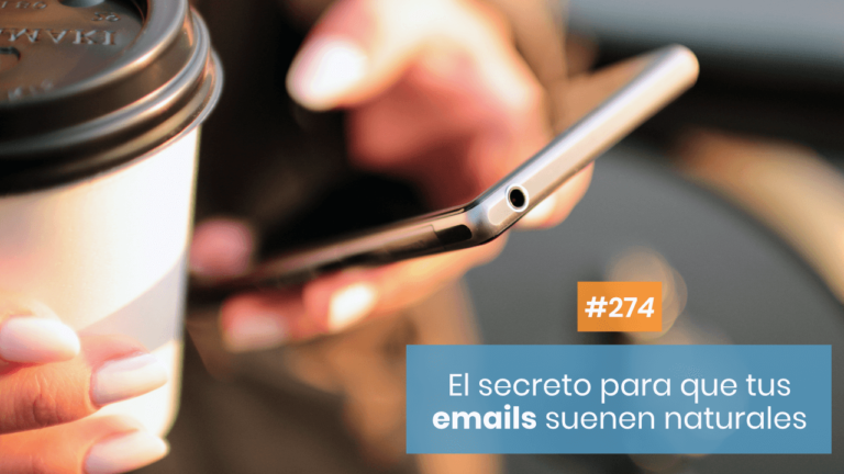 Copymelo #274: Cómo redactar un email para que suene cercano