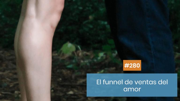 Copymelo #280: Un funnel de ventas en la vida real... para ligar