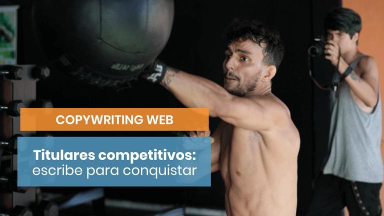 Titulares competitivos: cómo conquistar por los ojos a tu cliente