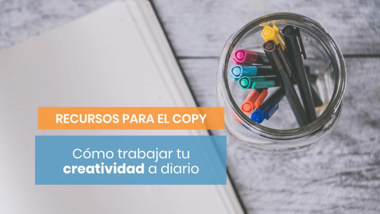 Cómo entrenar la creatividad para la redacción de tus contenidos