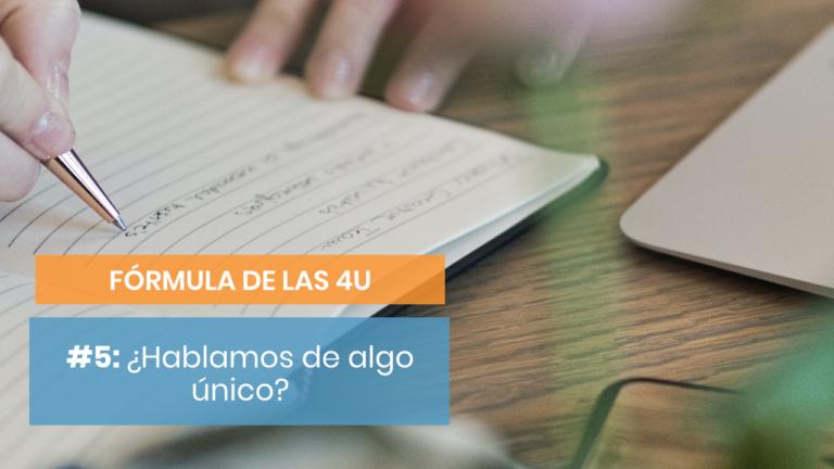 Fórmula de las 4U #5: ¿En qué eres único?