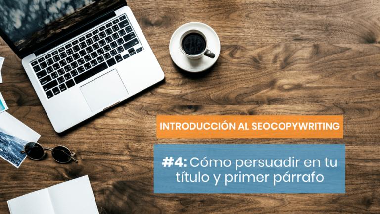 Introducción al SEOCopywriting #4: Título y primer párrafo