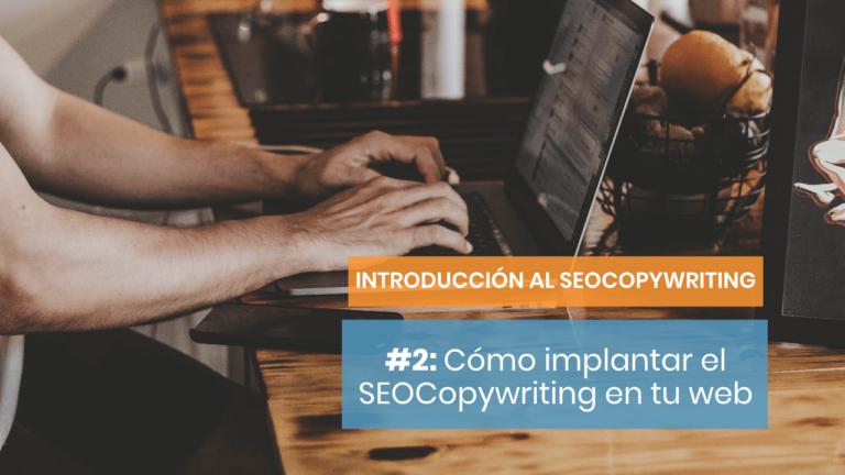 Introducción al SEOCopywriting #2: ¿Por dónde empiezo?