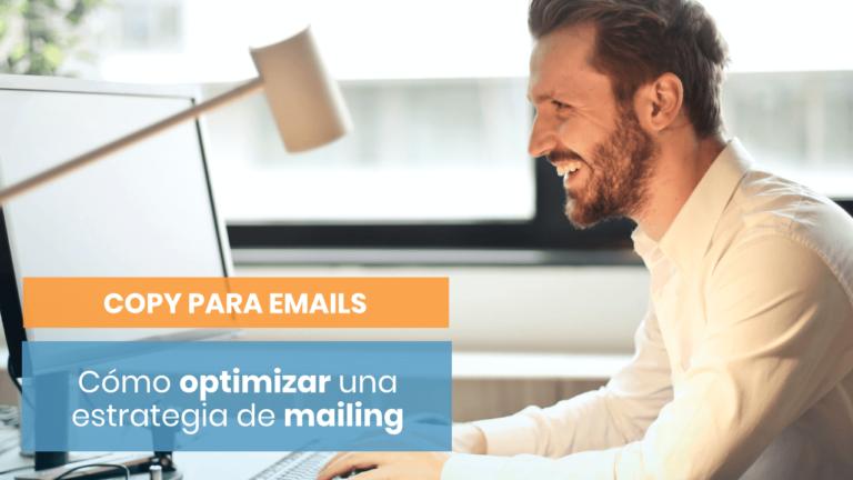 Cómo optimizar el copy de una estrategia de email marketing