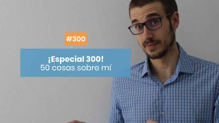 Copymelo #300: Especial 50 cosas sobre mí