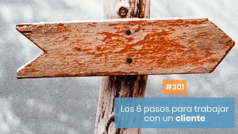 Copymelo #301: Los 6 pasos para trabajar con un cliente