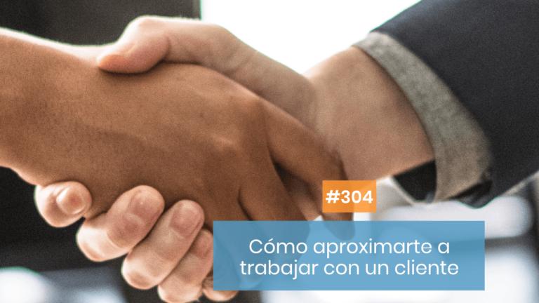 Copymelo #304: Cómo aproximarte a un nuevo cliente a la hora de trabajar