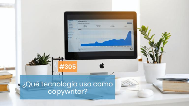 Copymelo #305: La tecnología que utilizo como copywriter