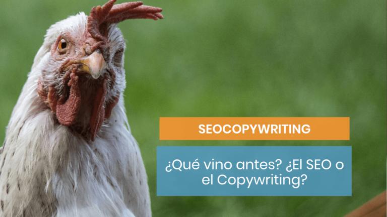 SEOCopywriting: ¿qué va antes: el huevo o la gallina?