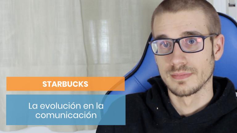 Starbucks #3: Cómo ha evolucionado su comunicación