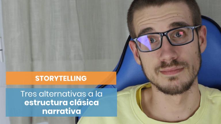 ¿Te atreves con el storytelling? Alternativas a la estructura clásica narrativa