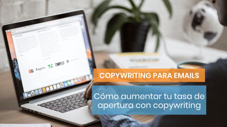 Cómo aumentar tu tasa de apertura de emails con copywriting