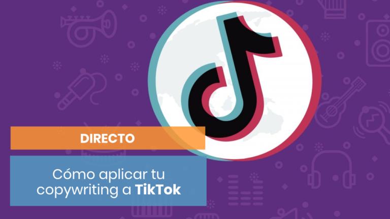 El papel del copywriting en TikTok |Directos de Copymelo
