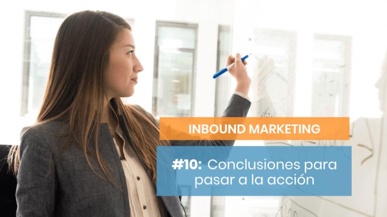 Inbound Marketing #10:  Conclusiones