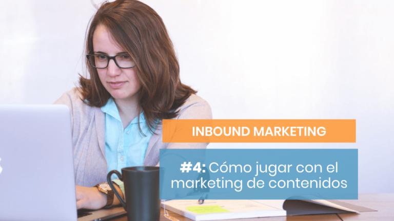 Inbound Marketing #4: La base de la creación de contenidos