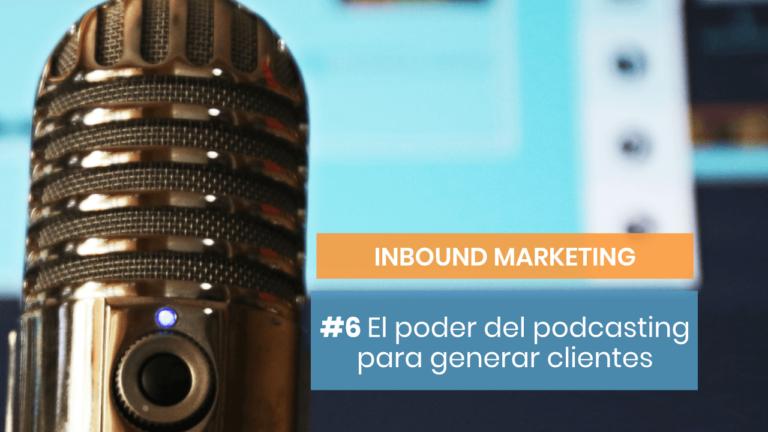 Inbound Marketing #6: ¿Probamos con el formato de audio?
